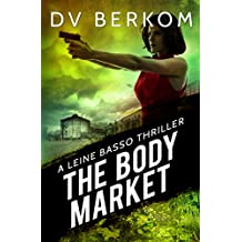 The Body Market: A Leine Basso Thriller (English Edition)