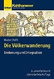 Die Völkerwanderung: Eroberung und Integration (Urban-Taschenbücher, Band 729) - Walter Pohl