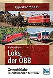 Loks der ÖBB: Österreichische Bundesbahnen seit 1947 (Typenkompass)