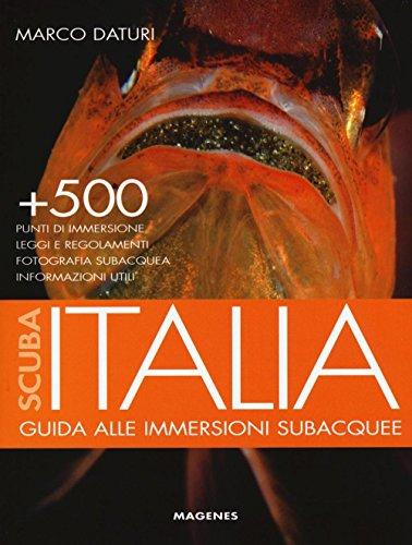 Scuba Italia. Guida alle immersioni subacquee