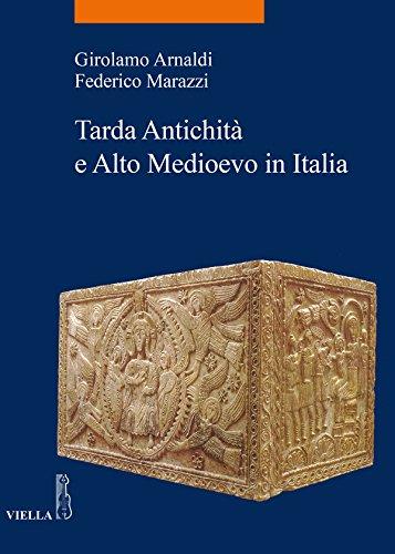 Tarda Antichità Alto Medioevo in Italia Italian Edition