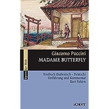 Madame Butterfly: Einführung und Kommentar. Textbuch/Libretto. (Serie Musik)