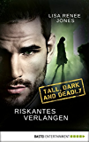 Riskantes Verlangen: Tall, Dark and Deadly (Walker Security 1)