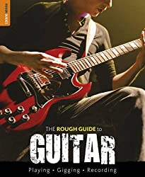 The Rough Guide to Guitar (Rough Guide Reference Series) by Dave Hunter (2011-01-31)