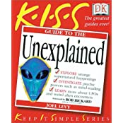 KISS Guide to the Unexplained (Keep It Simple Series) by Joel Levy (2002-10-01)