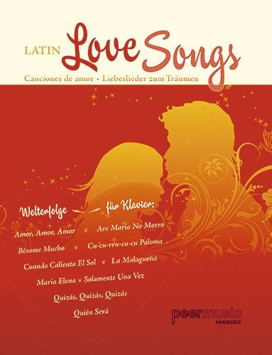 Latin Love Songs - Canciones de amor - Liebeslieder für Klavier (Musiknoten)