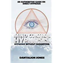 Mind Control Hypnosis - 2nd Edition: Hypnosis Without Suggestion (English Edition)