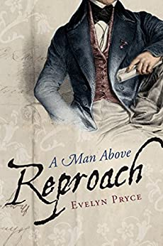 A Man Above Reproach by [Pryce, Evelyn]