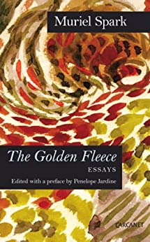 The Golden Fleece: Essays by [Spark, Muriel]