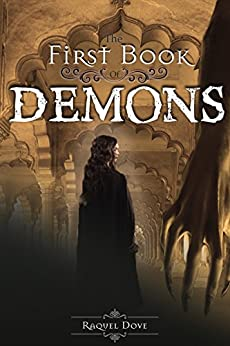The First Book of Demons (The Book of Demons Saga 1) by [Dove, Raquel]