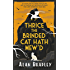 Thrice the Brinded Cat Hath Mew'd (Flavia De Luce Mystery 8)
