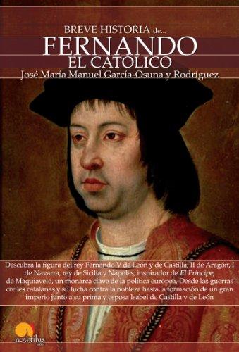 Breve historia de Fernando el Católico por José María Manuel García-Osuna