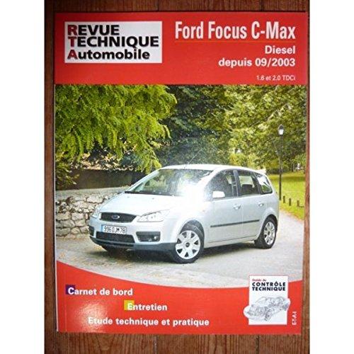 RRTA0687.1 REVUE TECHNIQUE AUTOMOBILE FORD FOCUS C-MAX Diesel depuis 09/2003 1.6 et 2.0 TDCi