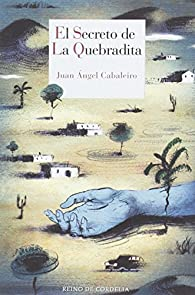 El secreto de La Quebradita par Juan Ángel Cabaleiro