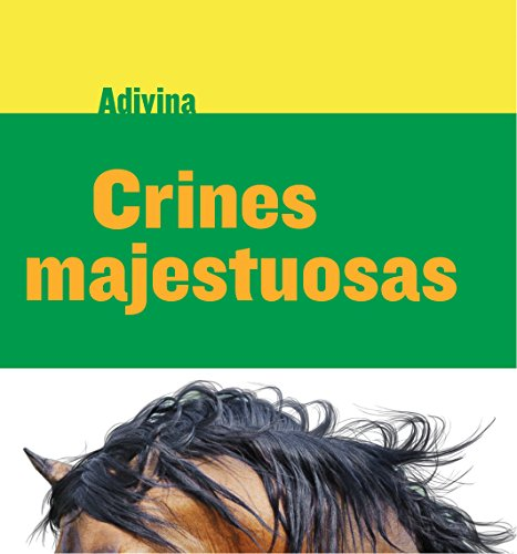 Crines majestuosas (Majestic Manes): Caballo (Horse) (Adivina (Guess What))