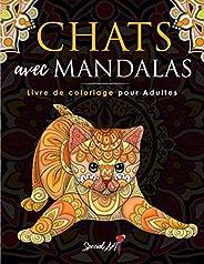 Chats avec Mandalas - Livre de Coloriage pour Adultes: Plus de 50 chats mignons, affectueux et magnifiques. Li