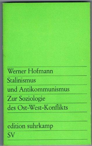 Stalinismus und Antikommunismus. Zur Soziologie des Ost-West-Konflikts