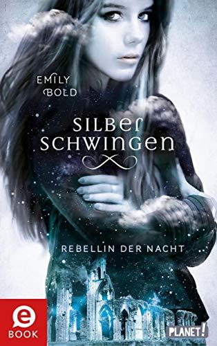 Silberschwingen 2: Rebellin der Nacht -