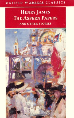 the-aspern-papers-and-other-stories-oxford-worlds-classics