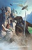 Florence Fanning und die Steampirates: (Band 1)