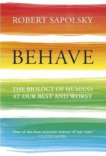Behave-The-Biology-of-Humans-at-Our-Best-and-Worst