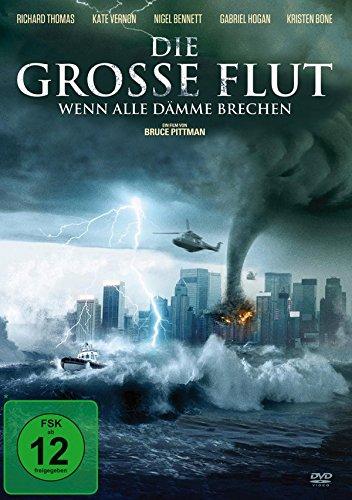 Die große Flut - Wenn alle Dämme brechen
