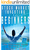 Stock Market Investing for Beginners: The Ultimate Guide On How To Invest In Stock (Investment Book)
