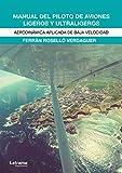 Manual del piloto de aviones ligeros y ultraligeros: Aerodinámica aplicada de baja velocidad (Docencia)