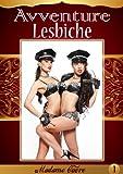 Avventure Lesbiche 1 (Italian Edition)