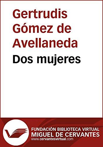Los libros más vendidos pdf descargar gratis Dos mujeres (Biblioteca Virtual Miguel de Cervantes) B00NWGVPSA in Spanish PDF PDB