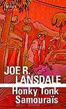 Honky Tonk Samouraïs par Lansdale