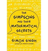 THE SIMPSONS AND THEIR MATHEMATICAL SECRETS BY SINGH, SIMON (AUTHOR) HARDCOVER (2013 )