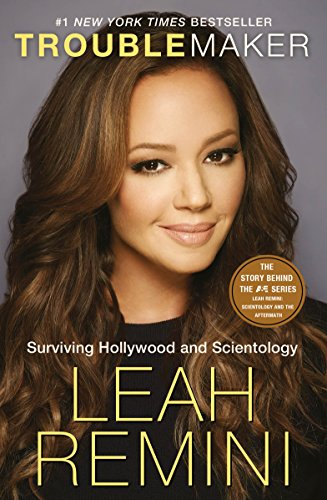 Troublemaker: Surviving Hollywood and Scientology by [Remini, Leah]