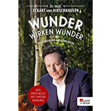 Wunder wirken Wunder: Wie Medizin und Magie uns heilen (German Edition)