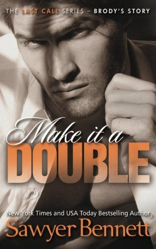 Make It A Double: Volume 2 (The Last Call Series) by Sawyer Bennett (2014-04-17)