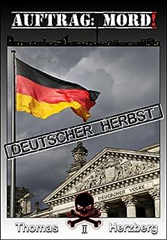Auftrag: Mord ! - Deutscher Herbst: Thriller (German Edition) par [Herzberg, Thomas]
