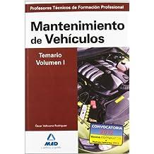 Cuerpo de profesores técnicos de formación profesional. Mantenimiento de vehículos. Temario. Volumen i (Profesores Eso - Fp 2012)