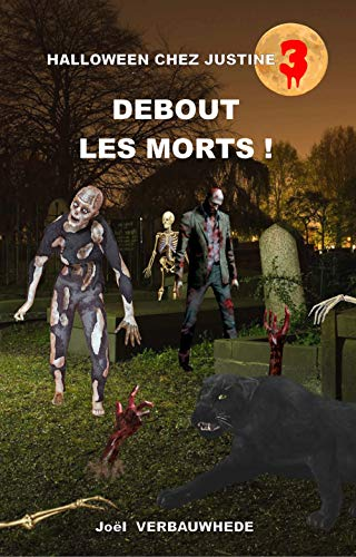 Debout les morts ! (Halloween chez Justine t. 3) (French Edition)