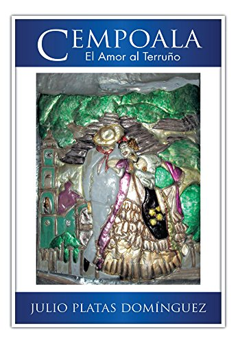Cempoala: El Amor Al Terruño por Julio Platas Domínguez