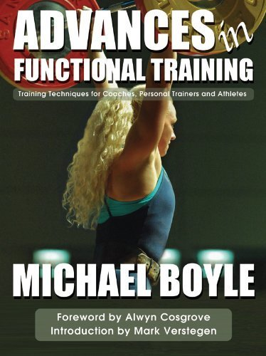 Advances in Functional Training: Training Techniques for Coaches, Personal Trainers and Athletes by Boyle, Michael (2011) Paperback