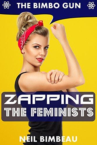 zapping-the-feminists-return-of-the-bimbo-gun-part-five-english-edition