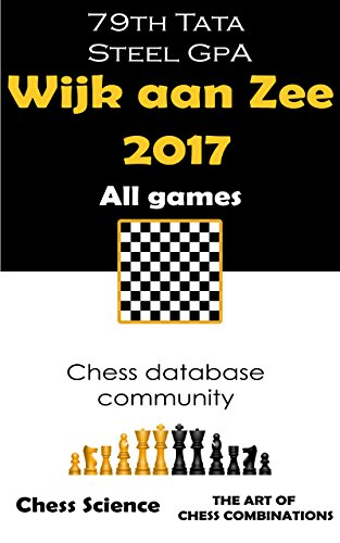 wijk-aan-zee-2017-all-games-79th-tata-steel-gpa-chess-tournaments-english-edition