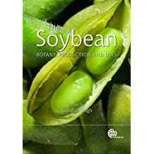 The Soybean: Botany, Production and Uses