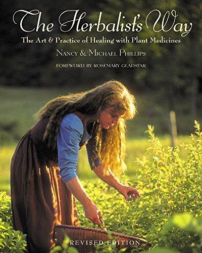 Herbalist's Way: The Art and Practice of Healing with Plants: The Art and Practice of Healing with Plant Medicines (Chelsea Green)