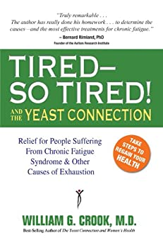 Tired--So Tired! and the Yeast Connection par [Crook, William G.]