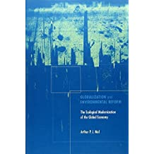 Globalization and Environmental Reform: The Ecological Modernization of the Global Economy (MIT Press)