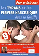 Pour en finir avec les tyrans et les pervers narcissiques dans la famille de Yvonne Poncet-Bonissol