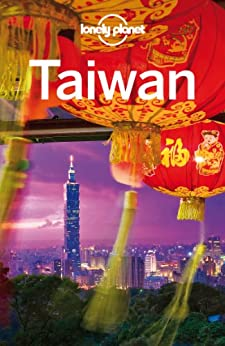 Lonely Planet Taiwan (Travel Guide) de [Planet, Lonely, Kelly, Robert, Chow, Chung Wah]