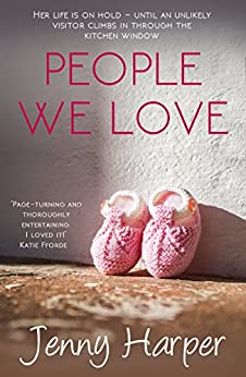 People We Love: A genuinely uplifting heartwarming best seller by [Harper, Jenny]