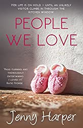 People We Love: A genuinely uplifting and heartwarming novel